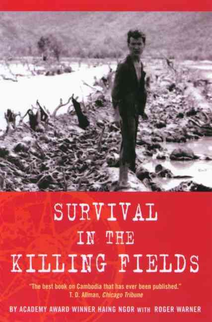 Survival in the Killing Fields By Ngor, Haing S./ Warner, Roger