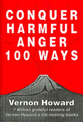 Conquer Harmful Anger 100 Ways By Howard, Vernon