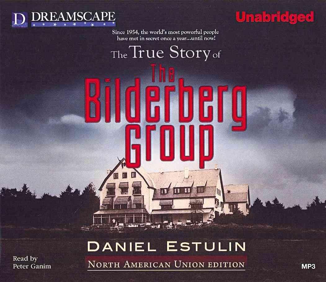 [CD] The True Story of the Bilderberg Group By Estulin, Daniel